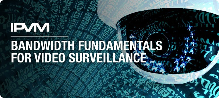 Bandwidth Fundamentals For Video Surveillance