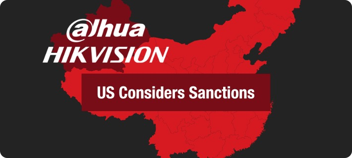 US Considers Sanctions Against Hikvision and Dahua
