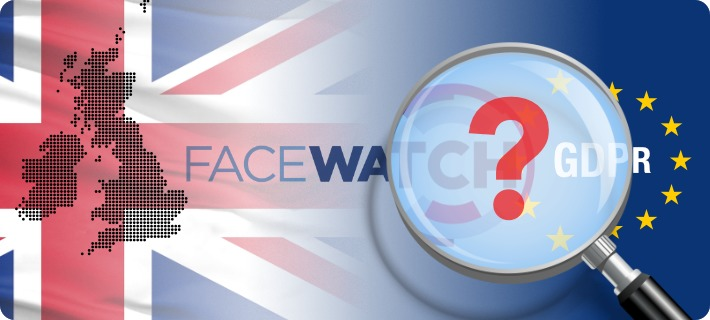UK Facewatch GDPR Compliance Questioned
