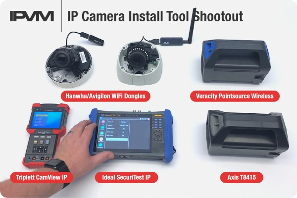 IP Camera Installation Tool Shootout - Avigilon, Axis, Ideal