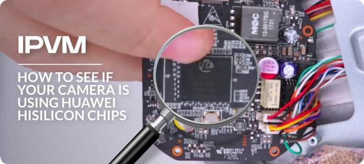 How To See If Your Camera Uses Huawei Hisilicon Chips