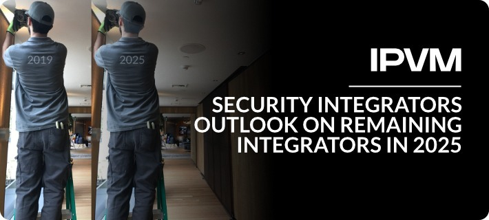 Security Integrators Outlook On Remaining Integrators In 2025