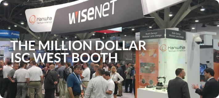 The Million Dollar ISC West Booth