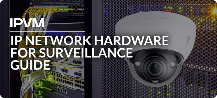 IP Network Hardware for Surveillance Guide