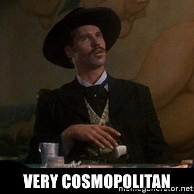 Doc Holliday - very cosmopolitan