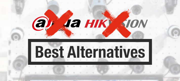 Best Alternatives to Banned Dahua and Hikvision