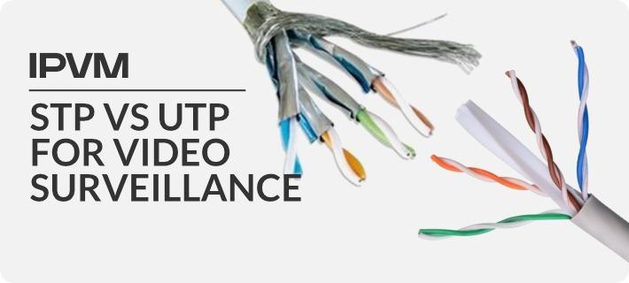 STP vs UTP for Video Surveillance