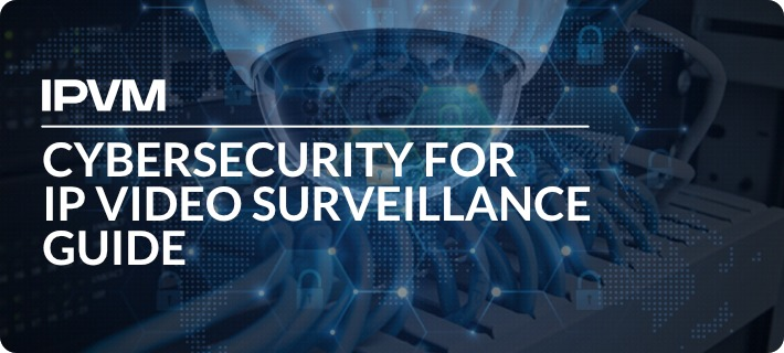 Cybersecurity for IP Video Surveillance Guide